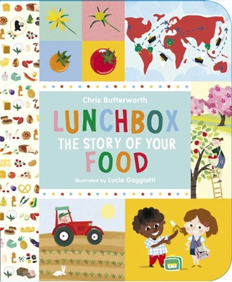 Lunchbox: The Story of Your Food Chris Butterworth 9781406319934