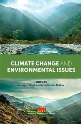 Climate Change and Environmental Issues Narayan Singh, Amit Kumar Thakur, P.L. Sharma, Pankaj Sharma 9788179935903