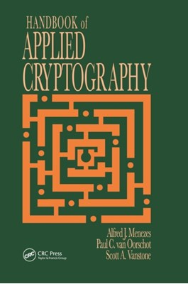 Handbook of Applied Cryptography Scott A. Vanstone, Paul C. van Oorschot, Alfred John Menezes 9780849385230