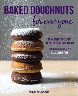 Baked Doughnuts for Everyone Ashley McLaughlin 9781592335664