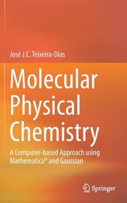 Molecular Physical Chemistry Jose J. C. Teixeira-Dias 9783319410920