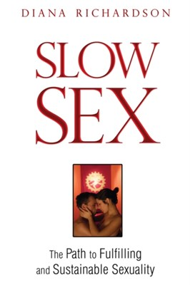 Slow Sex Diana Richardson 9781594773679