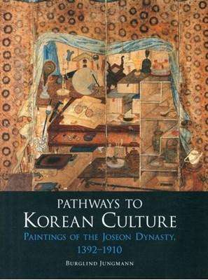 Pathways to Korean Culture Burglind Jungmann 9781780233673