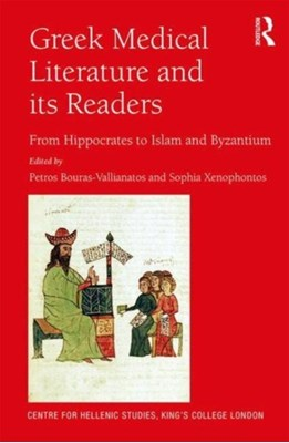 Greek Medical Literature and its Readers  9781472487919