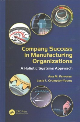 Company Success in Manufacturing Organizations Lesia L. (Tennessee State University Crumpton-Young, Ana M. (National Academy of Sciences Ferreras 9781482233179