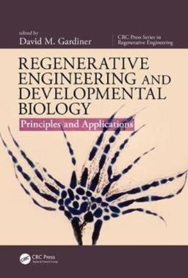 Regenerative Engineering and Developmental Biology  9781498723312