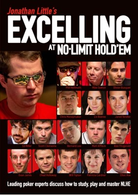 Jonathan Little's Excelling at No-Limit Hold'em Jonathan Little, Chris Moneymaker, Phil Hellmuth, Mike Sexton, Olivier Busquet, Will Tipton 9781909457447