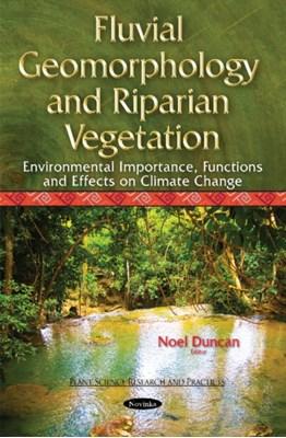Fluvial Geomorphology & Riparian Vegetation  9781634824620