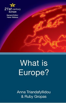What is Europe? Anna Triandafyllidou, Ruby Gropas 9781403986825