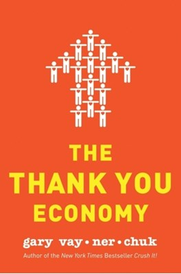 The Thank You Economy Gary Vaynerchuk 9780061914188