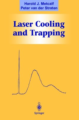 Laser Cooling and Trapping Peter Van Der Straten, Harold J. Metcalf 9780387987286