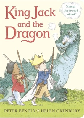 King Jack and the Dragon Peter Bently 9780723272250