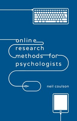 Online Research Methods for Psychologists Neil Coulson 9781137005755