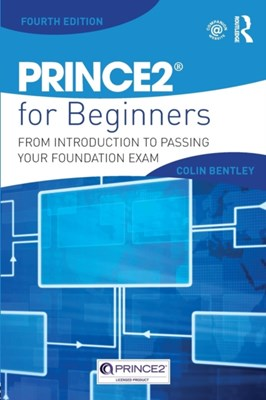 PRINCE2 For Beginners Colin (Freelance consultant Bentley 9781138824133