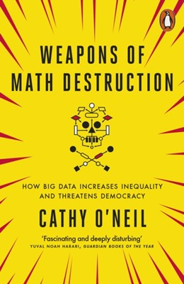 Weapons of Math Destruction Cathy O'Neil 9780141985411