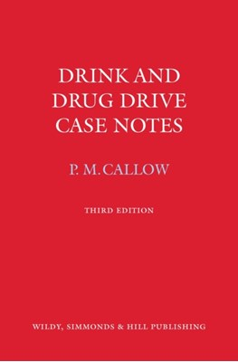 Drink and Drug Drive Cases Notes Pauline M. Callow 9780854901685