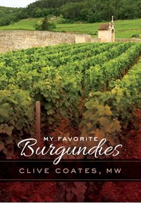 My Favorite Burgundies Clive Coates 9780520276628