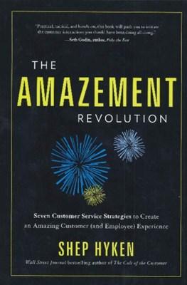 Amazement Revolution Shep Hyken 9781608321063