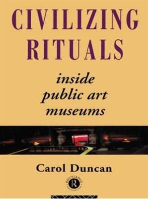Civilizing Rituals Carol Duncan 9780415070126