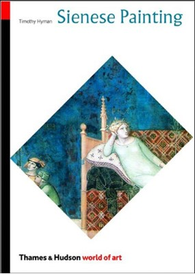 Sienese Painting Timothy Hyman 9780500203729