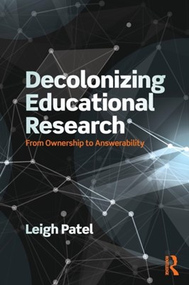 Decolonizing Educational Research Leigh (Boston College Patel 9781138998728