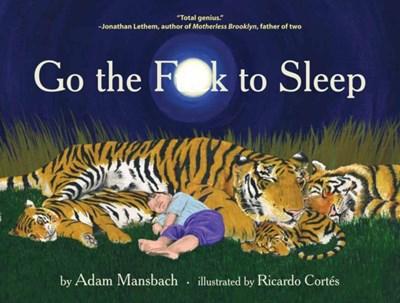 Go the Fuck to Sleep Adam Mansbach 9780857862655