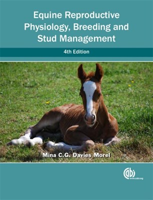 Equine Reproductive Physiology, Breeding and Stud Management Mina (Reader in Animal Reproduction Davies Morel 9781780644424