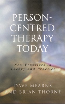 Person-Centred Therapy Today Brian Thorne, Dave Mearns 9780761965619