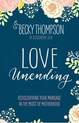 Love Unending Becky Thompson 9781601428103