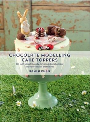Chocolate Modelling Cake Toppers Ramla Khan, Davinder Kaur Gill 9781845435851
