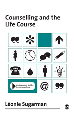 Counselling and the Life Course Leonie Sugarman 9780761962403