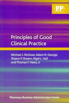 Principles of Good Clinical Practice  9780853697909