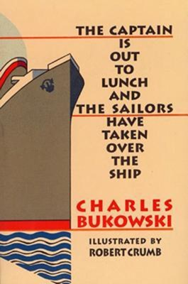 The Captain is Out to Lunch Charles Bukowski 9781574230581