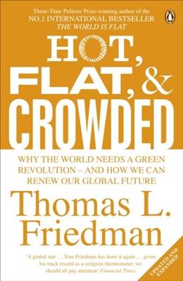 Hot, Flat, and Crowded Thomas L. Friedman 9780141036663