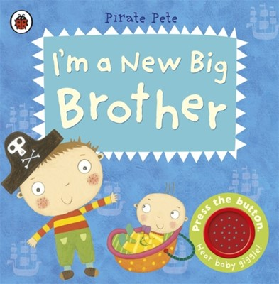 I'm a New Big Brother: A Pirate Pete book Amanda Li 9781409313748