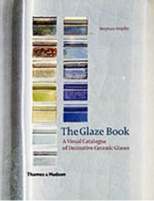 The Glaze Book Stephen Murfitt 9780500510438