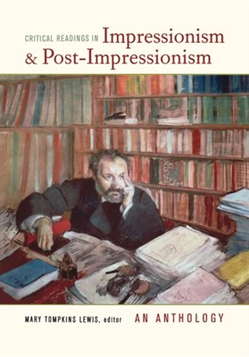 Critical Readings in Impressionism and Post-Impressionism Philip G. Nord 9780520250222
