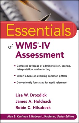 Essentials of WMS-IV Assessment James A. Holdnack, Lisa W. Drozdick, Robin C. Hilsabeck 9780470621967