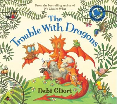 The Trouble with Dragons Debi Gliori 9780747595410