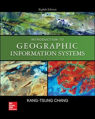 Introduction to Geographic Information Systems Kang-Tsung Chang 9780078095139