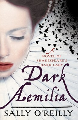 Dark Aemilia Sally O'Reilly 9781908434418