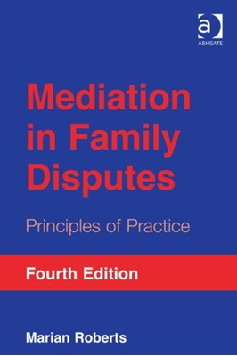 Mediation in Family Disputes Marian Roberts 9781409450344
