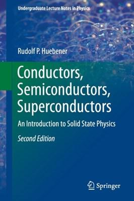 Conductors, Semiconductors, Superconductors Rudolf P. Hubener 9783319240084
