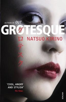 Grotesque Natsuo Kirino 9780099488934