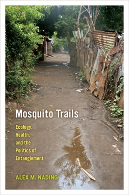 Mosquito Trails Alex M. Nading 9780520282629