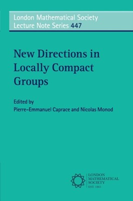 New Directions in Locally Compact Groups  9781108413121