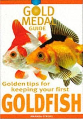 Gold Medal Guide: Goldfish Amanda O'Neill 9781842860915