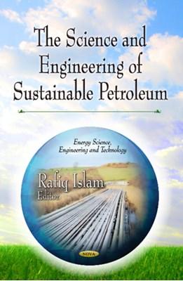 Science & Engineering of Sustainable Petroleum  9781626186019