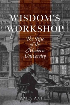 Wisdom's Workshop James Axtell 9780691149592
