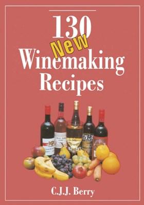 130 New Winemaking Recipes C. J. J. Berry 9780900841637